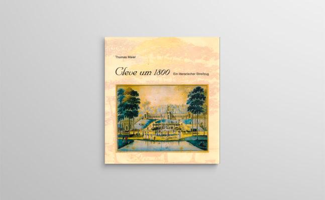 Cleve um 1800, ein literarischer Streifzug