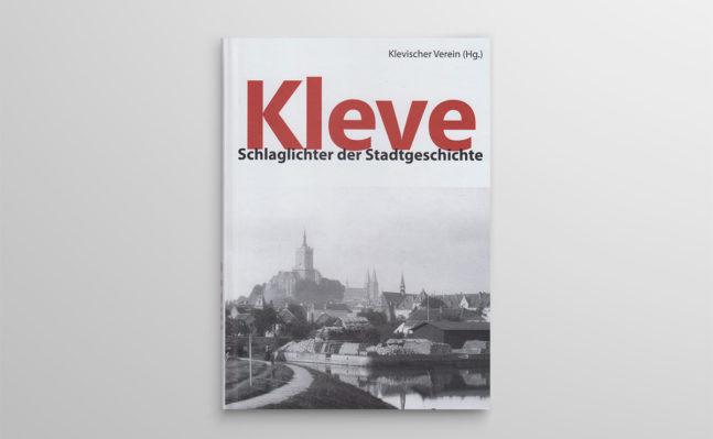 Kleve – Schlaglichter der Stadtgeschichte